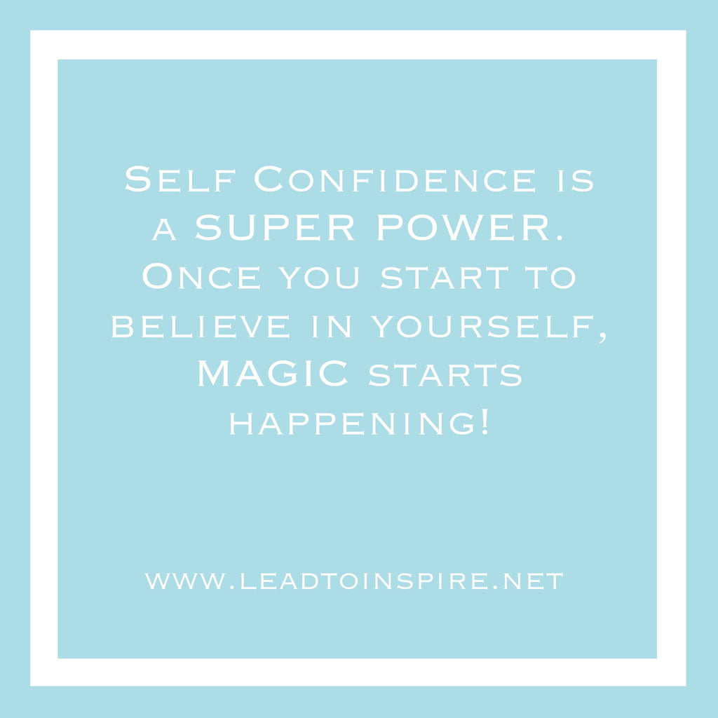 Having a healthy Self-Confidence is like having a SUPER POWER.  Read on to find out how to develop your very own Super Power today!
