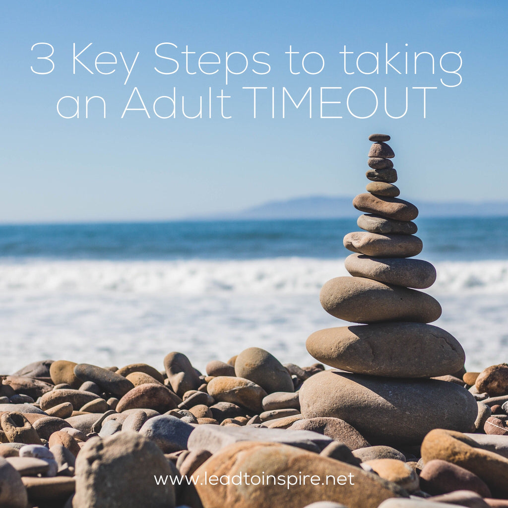 3 Key Steps to Taking an Adult TIMEOUT!