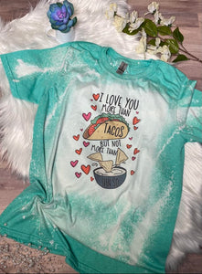 I Love You More Than Tacos but Not More Than Queso T-Shirt