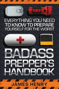 Badass Preppers Handbook by James Henry