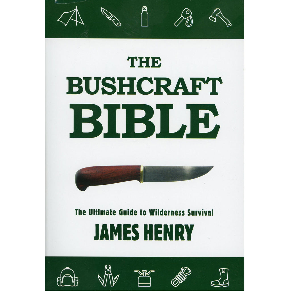 The Bush Craft Bible by James Henry