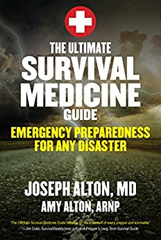 The Ultimate Survival Medicine Guide by Joseph Alton MD and Amy Alton ARNP
