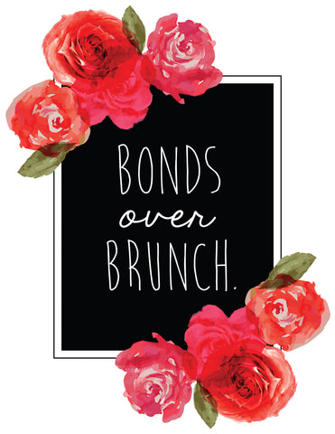 """Bonds Over Brunch"" Floral Frame Instant Download Print (8.5 x 11)"