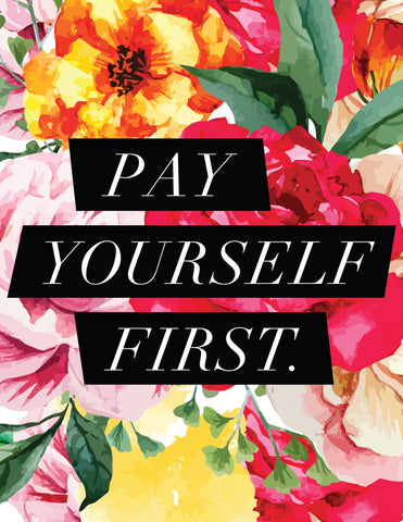"""Pay Yourself First"" Floral Background Instant Download Print (8.5 x 11)"