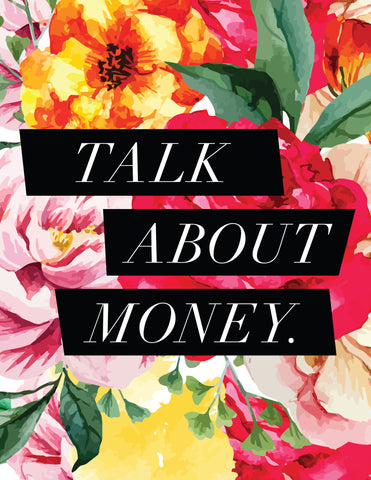 """Talk About Money"" Floral Background Instant Download Print (8.5 x 11)"