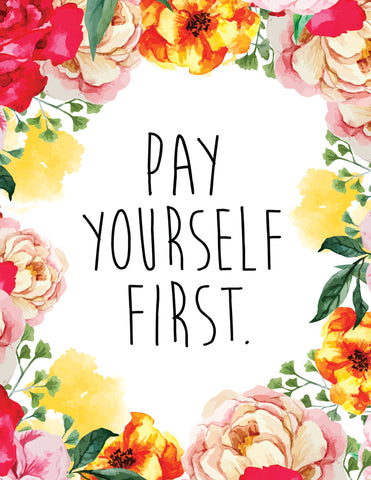 """Pay Yourself First"" Floral Border Instant Download Print (8.5 x 11)"