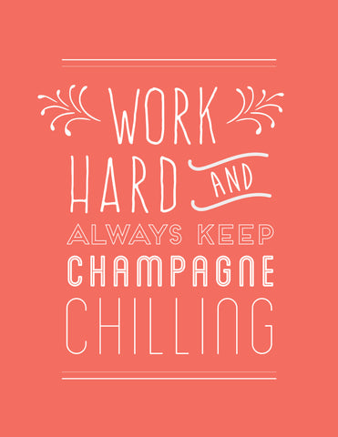 """Work Hard // Champagne Chilling"" Typographic Instant Download Print (8.5 x 11)"