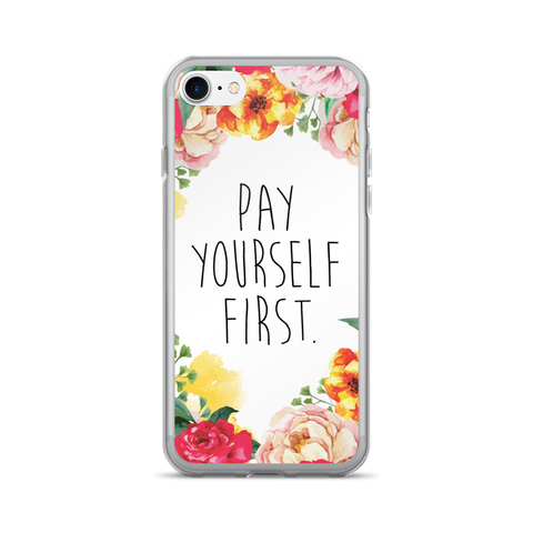 """Pay Yourself First"" Floral Border iPhone 7/7 Plus Case"