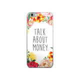 """Talk About Money"" Floral Border iPhone Case"