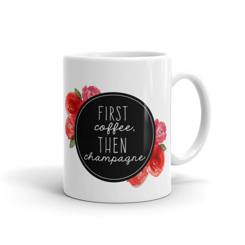 """First Coffee Then Champagne"" Floral Circle Mug"
