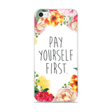 """Pay Yourself First"" Floral Border iPhone Case"