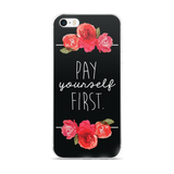 """Pay Yourself First"" Florals On Black iPhone Case"