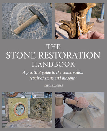 The Stone Restoration Handbook: A Practical Guide to the Conservation Repair of Stone and Masonry-Christopher Hilton-Atlas Preservation