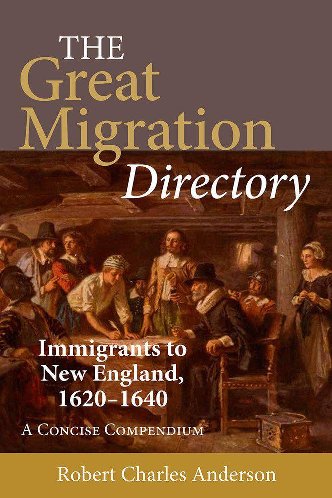 The Great Migration Directory: Immigrants to New England, 1620–1640-Robert Charles Anderson-Atlas Preservation