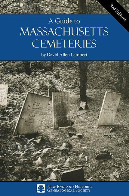 A Guide to Massachusetts Cemeteries-David Allen Lambert-Atlas Preservation