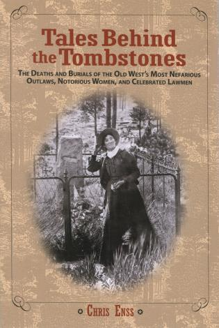Tales Behind the Tombstones-Chris Enss-Atlas Preservation
