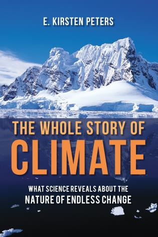 The Whole Story of Climate-E. Kirsten Peters-Atlas Preservation