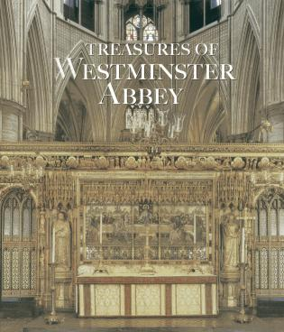 Treasures of Westminster Abbey-Tony Trowles-Atlas Preservation