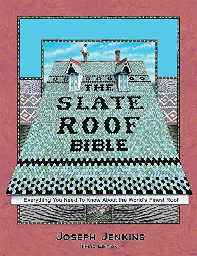 The Slate Roof Bible-Joseph Jenkins-Atlas Preservation