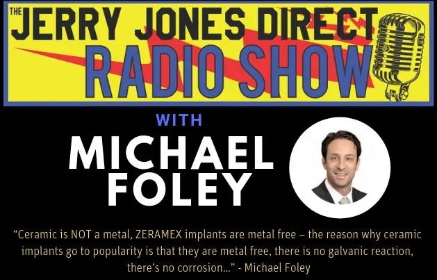 Jerry Jones with Michael Foley on the Benefits of Ceramic Implants