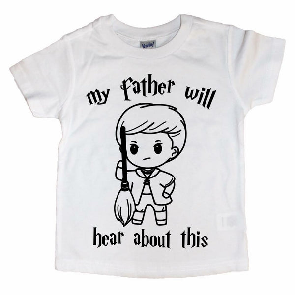 My Father Will Hear About This tee