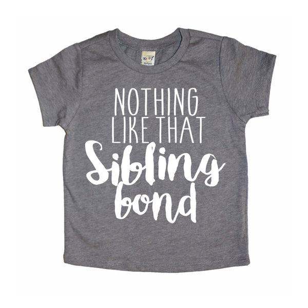 Nothing Like That Sibling Bond tee