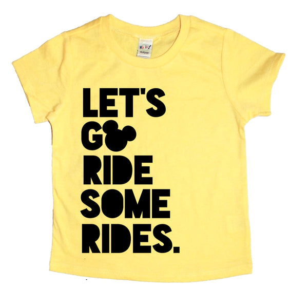 Let's Go Ride Some Rides tee