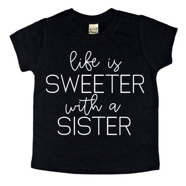 Life is Sweeter with a Sister tee