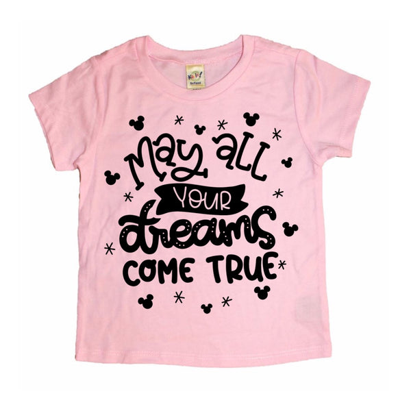 May All Your Dreams Come True tee