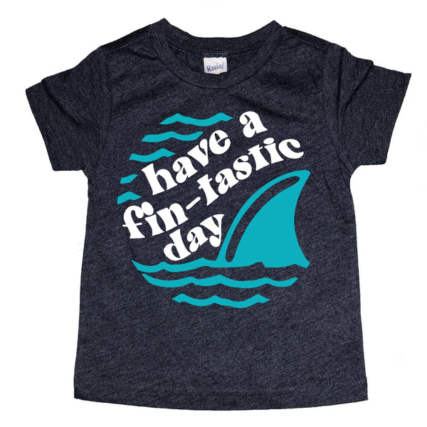 Have a Fin-Tastic Day tee