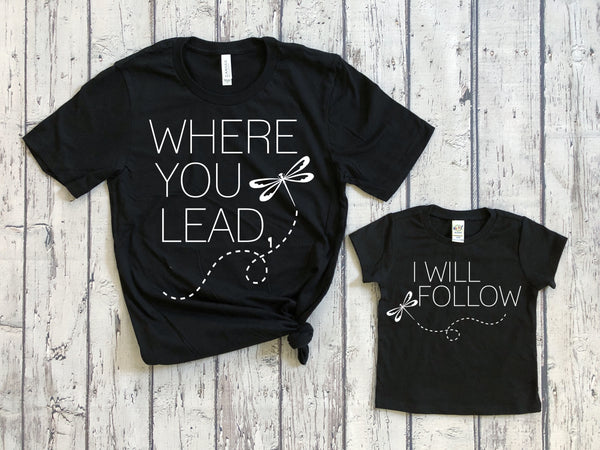 Where You Lead, I Will Follow tee set