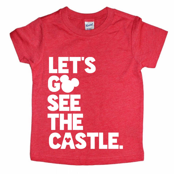 Let's Go See the Castle tee