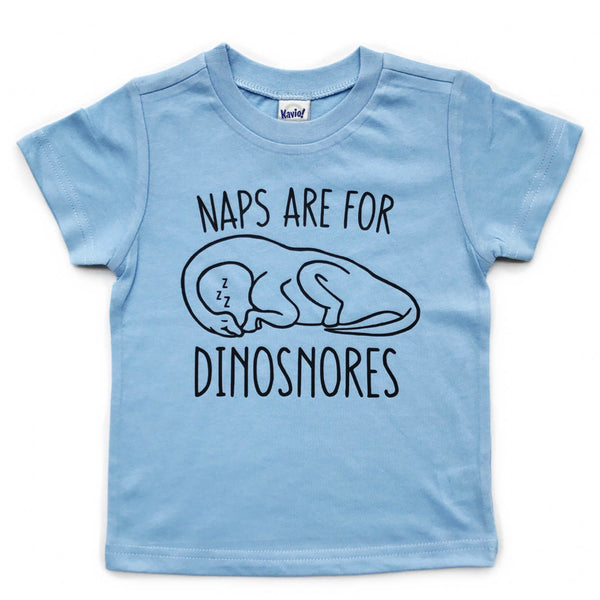 Naps Are For Dinosnores tee