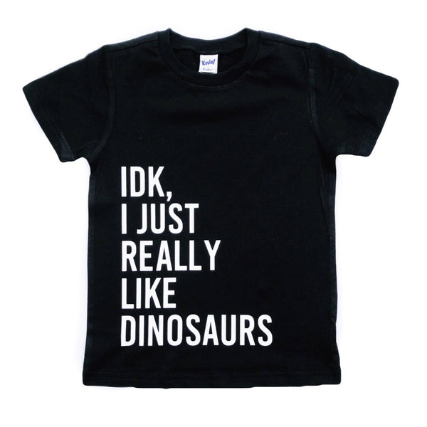 IDK, I Just Really Like Dinosaurs tee
