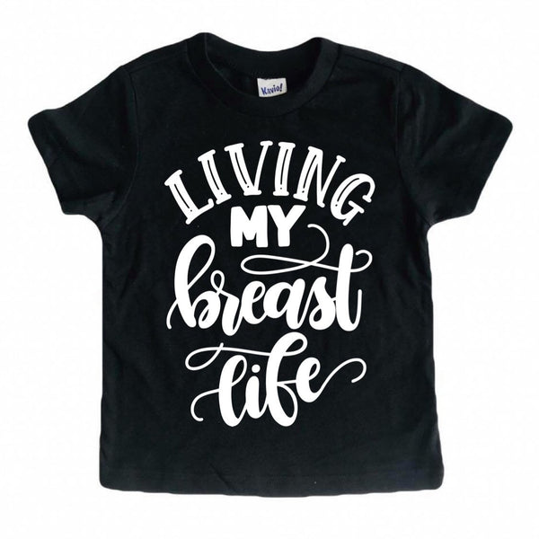 Living My Breast Life tee/bodysuit