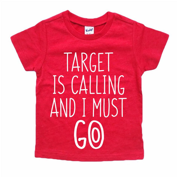 Target Is Calling and I Must Go tee