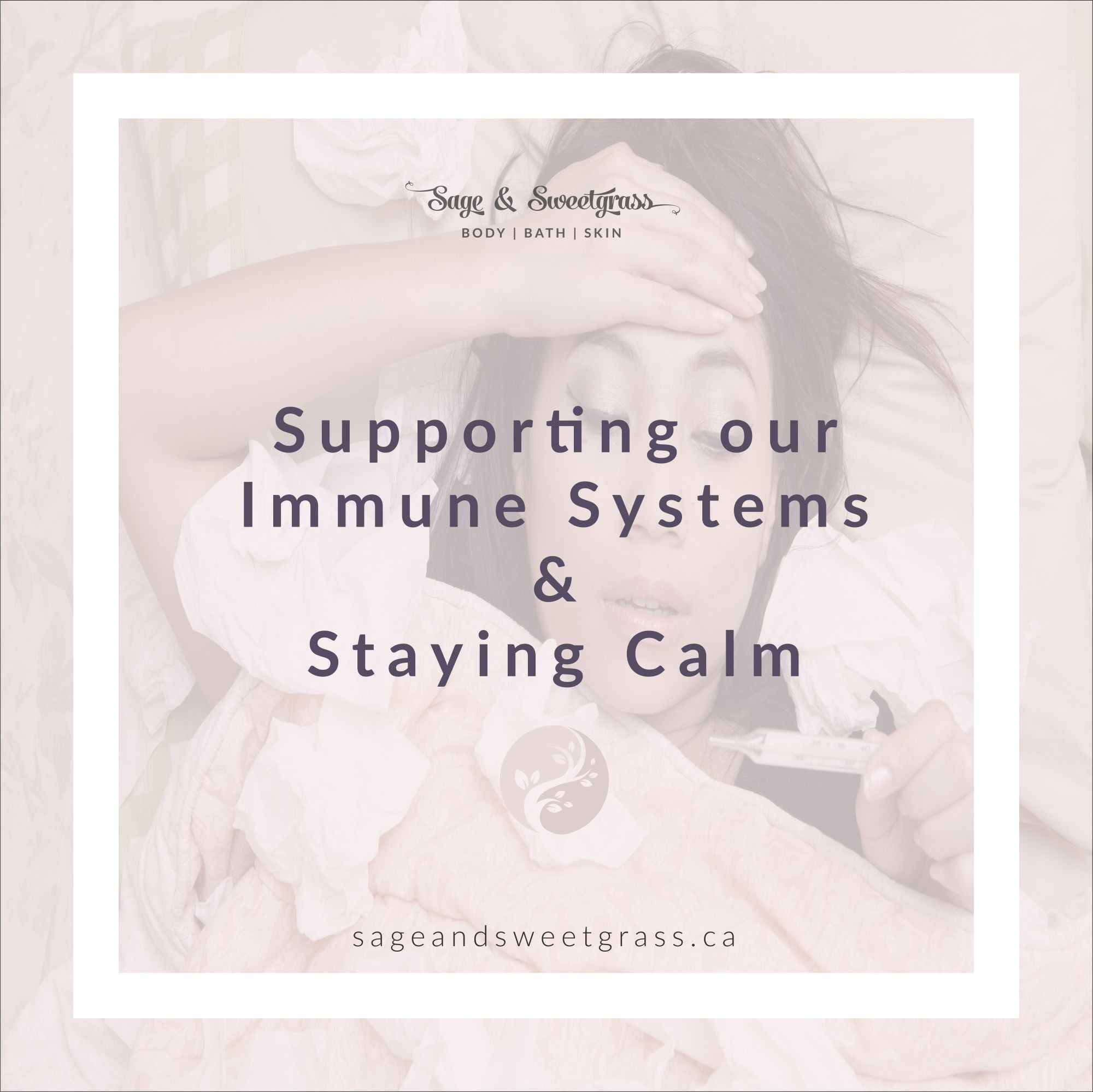 Supporting our Immune Systems and staying calm