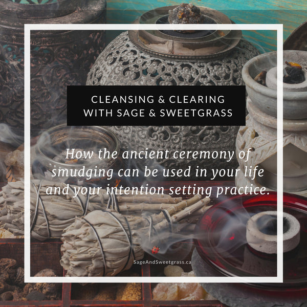 Cleansing & Clearing with the Smudging Ceremony