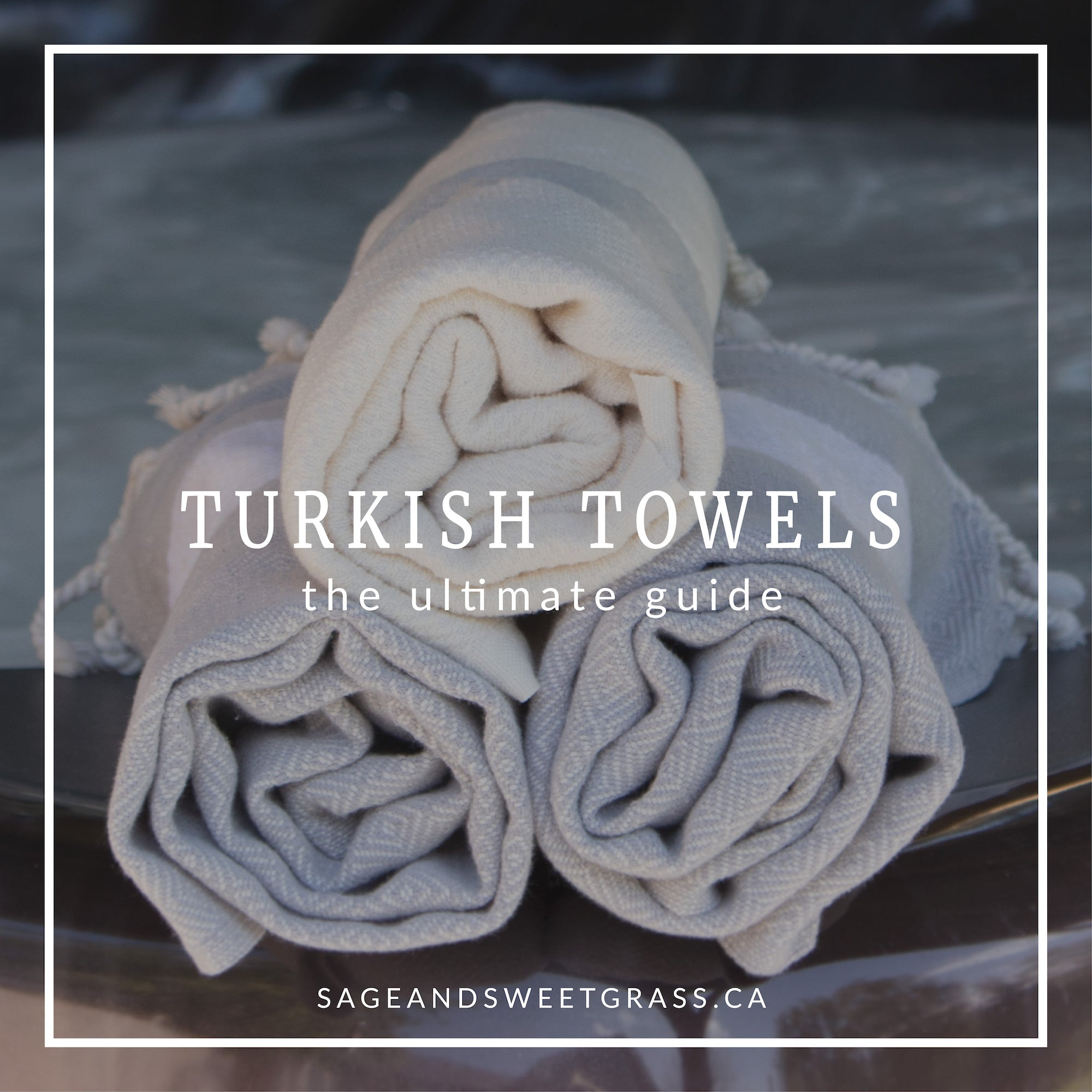 The Ultimate Guide to our Turkish Towels
