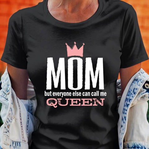 MOM But Everyone Else Can Call Me Queen