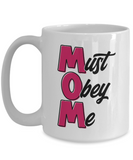 MOM | Must Obey Me Coffee Mug
