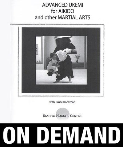 Advanced Ukemi for Aikido and other Martial Arts with Bruce Bookman (On Demand)