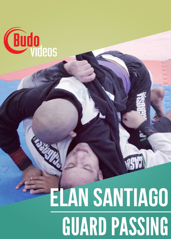 World Class BJJ: Guard Passing and Sweeps by Elan Santiago (On-Demand) - Budovideos