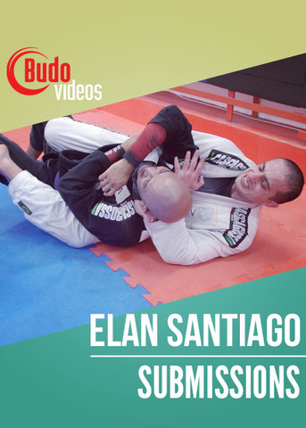 World Class BJJ: Submissions by Elan Santiago (On-Demand) - Budovideos