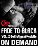 Fade to Black 2 - Guillotines and Peruvian Neckties with Brandon Quick (On Demand) 1
