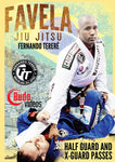 Half Guard & X Guard Passes - Fernando Terere - Favela Jiu Jitsu Guard Passing 3 DVD Box Set