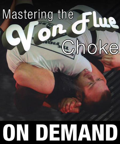 Mastering the Von Flue Choke by James Clingerman (On Demand) - Budovideos