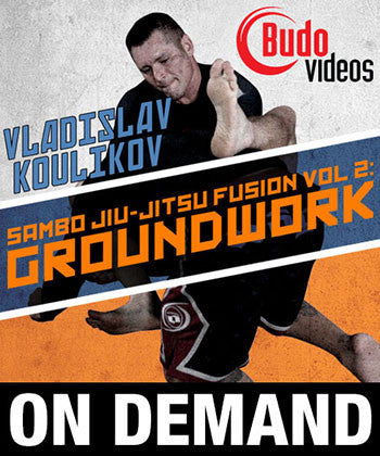 Sambo Jiu-jitsu Fusion Vol 2: Ground Work by Vladislav Koulikov (On Demand) 1