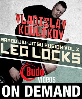 Sambo Jiu-jitsu Fusion Vol 3: Leg Locks by Vladislav Koulikov (On Demand) 1