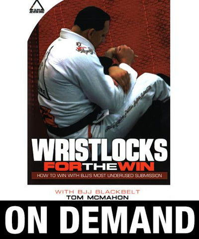 Wristlocks for the Win by Tom McMahon (On Demand)